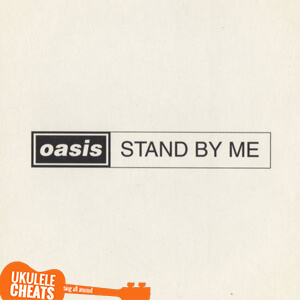 Oasis Stand By Me Ukulele Chords