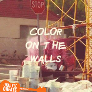Don't Stop Color On The Walls Ukulele Chords