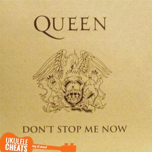 Don't Stop Me Now Ukulele Chords