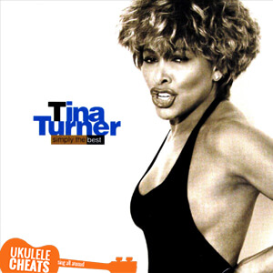Tina Turner - (Simply) The Best Ukulele Chords - Ukulele Cheats