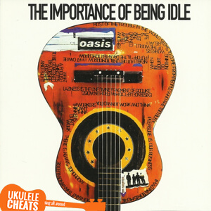 The Importance Of Being Idle Ukulele Chords