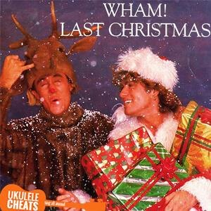 Last Christmas Ukulele Chords