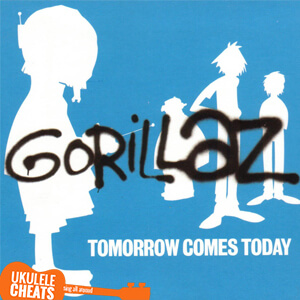 Tomorrow Comes Today Ukulele Chords