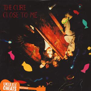 Close To Me Ukulele Chords