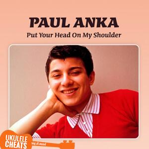Put Your Head On My Shoulder Ukulele Chords