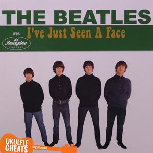 I've Just Seen A Face Ukulele Chords