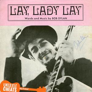 Lay Lady Lay Ukulele Chords