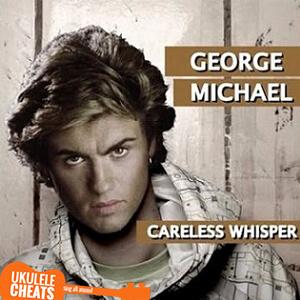 Careless Whisper Ukulele Chords