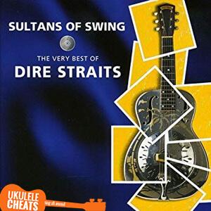 Dire Straits Sultans Of Swing Ukulele Chords Ukulele Cheats