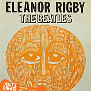 Eleanor Rigby Ukulele Chords