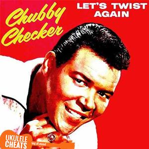 let's twist again ukulele chords