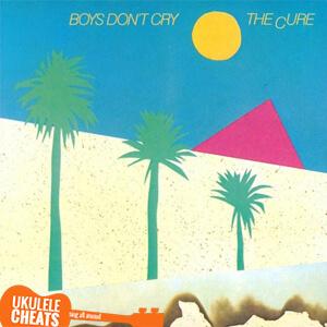 Boys Don't Cry Ukulele Chords